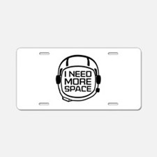 I Need More Space Aluminum License Plate