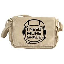 I Need More Space Messenger Bag