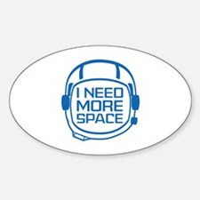 I Need More Space Sticker (Oval)
