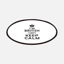I Am British I Can Not Keep Calm Patches