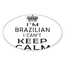 I Am Brazilian I Can Not Keep Calm Decal