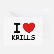 I love krills Greeting Cards (Pk of 10)