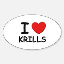 I love krills Oval Decal