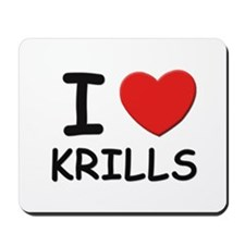 I love krills Mousepad