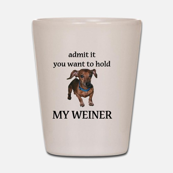 hold my weiner Shot Glass
