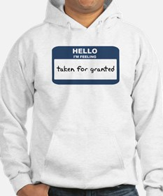 Feeling taken for granted Hoodie