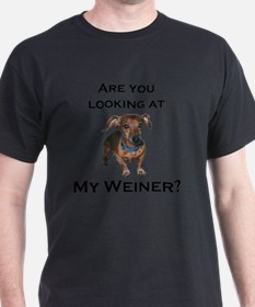 Are you looking at my weiner T-Shirt
