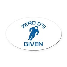 Zero G's Given Oval Car Magnet