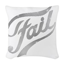 fail1 Woven Throw Pillow