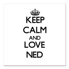 """Keep Calm and Love Ned Square Car Magnet 3"""" x 3"""""""