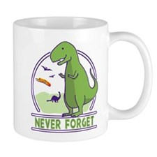 Never Forget Dinosaurs Mugs