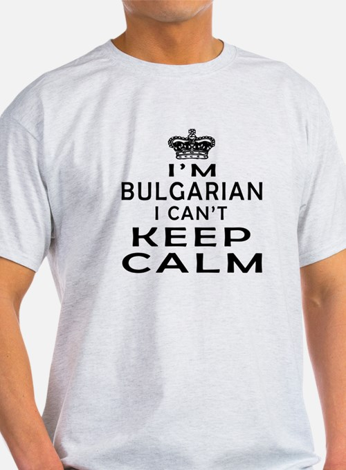 I Am Bulgarian I Can Not Keep Calm T-Shirt