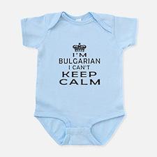 I Am Bulgarian I Can Not Keep Calm Infant Bodysuit