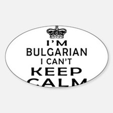 I Am Bulgarian I Can Not Keep Calm Decal