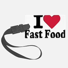 i_love_fast_food Luggage Tag