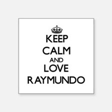 Keep Calm and Love Raymundo Sticker