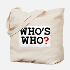 WHOS WHO Tote Bag