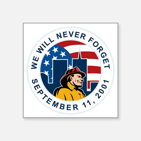 "9-11 fireman firefighter am Square Sticker 3"" x 3"""