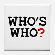 WHOS WHO Tile Coaster