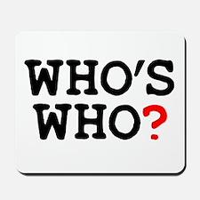 WHOS WHO Mousepad