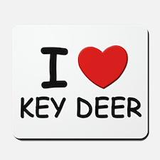 I love key deer Mousepad