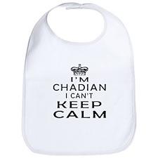 I Am Chadian I Can Not Keep Calm Bib