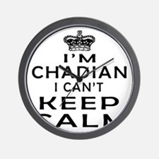 I Am Chadian I Can Not Keep Calm Wall Clock