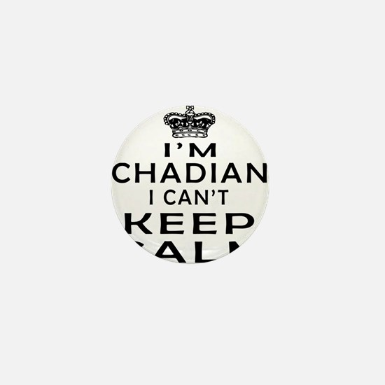 I Am Chadian I Can Not Keep Calm Mini Button