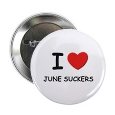 I love june suckers Button
