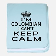 I Am Colombian I Can Not Keep Calm baby blanket
