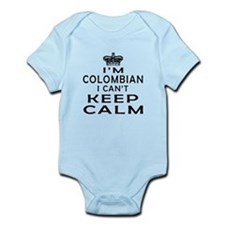 I Am Colombian I Can Not Keep Calm Infant Bodysuit