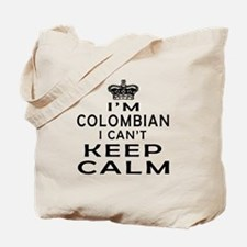 I Am Colombian I Can Not Keep Calm Tote Bag