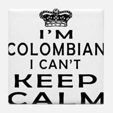 I Am Colombian I Can Not Keep Calm Tile Coaster
