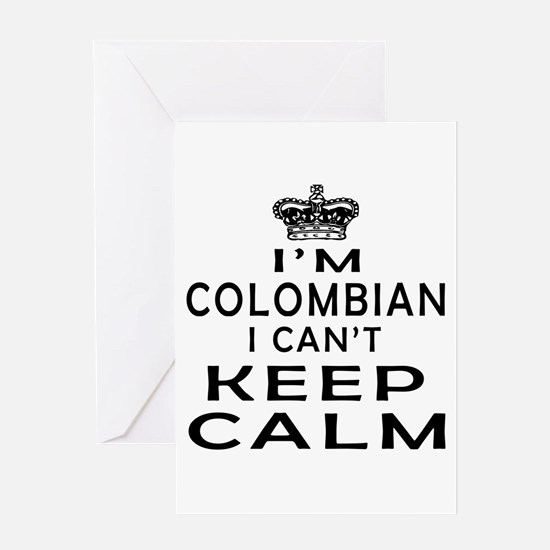 I Am Colombian I Can Not Keep Calm Greeting Card