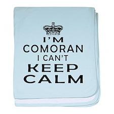 I Am Comoran I Can Not Keep Calm baby blanket