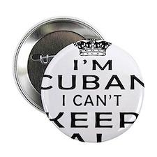 "I Am Cuban I Can Not Keep Calm 2.25"" Button (10 pa"