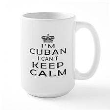 I Am Cuban I Can Not Keep Calm Ceramic Mugs