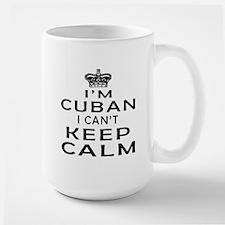 I Am Cuban I Can Not Keep Calm Large Mug