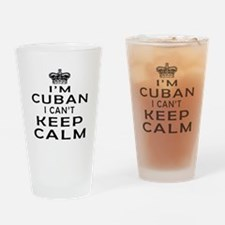 I Am Cuban I Can Not Keep Calm Drinking Glass