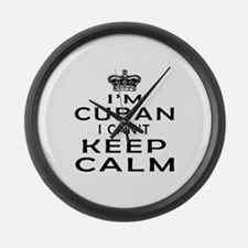 I Am Cuban I Can Not Keep Calm Large Wall Clock