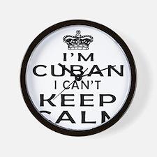 I Am Cuban I Can Not Keep Calm Wall Clock