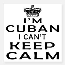 I Am Cuban I Can Not Keep Calm Square Car Magnet 3