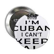 "I Am Cuban I Can Not Keep Calm 2.25"" Button"