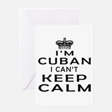 I Am Cuban I Can Not Keep Calm Greeting Card