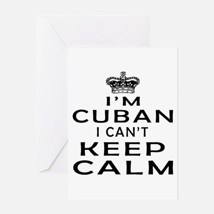I Am Cuban I Can Not Keep Calm Greeting Card
