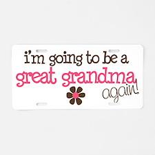 great grandma to be again Aluminum License Plate