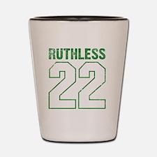 Ruthless22 Shot Glass