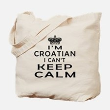 I Am Croatian I Can Not Keep Calm Tote Bag