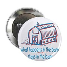 """What happens in the barn 2.25"""" Button"""