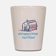 What happens in the barn Shot Glass